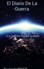 El Diario De La Guerra by JacoboRM775