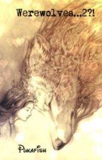 Werewolves...2?! by Pukafish