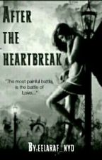 After the Heartbreak  by eelaraf_nyd