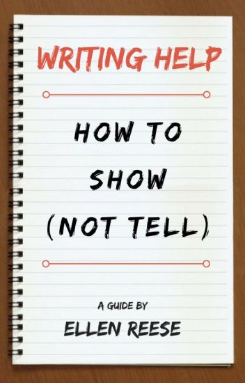 WRITING HELP: How To Show, Not Tell