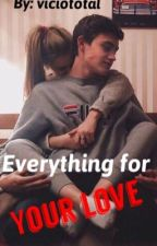 Everything for your love - Matthew espinosa by VicioTotal