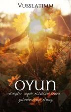 OYUN ( Bitti ) by vusslatimm
