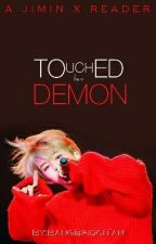 Touched by a Demon | Jimin X Reader (BTS FF 21+) by bridgiluv13