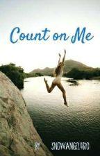 Count On Me by Snowangel4610