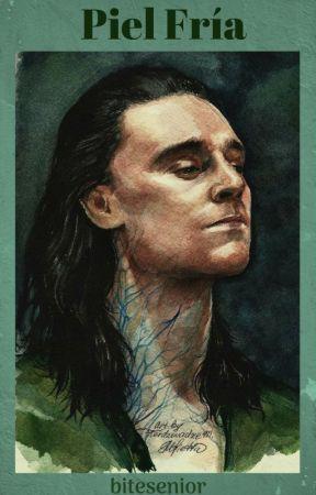 Piel Fría {Loki y tú} by bitesenior