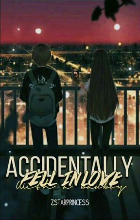 Accidentally, Fell Inlove with a BadBoy by ZStarPrincess