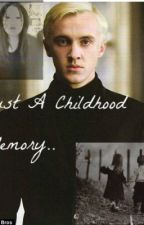 Just a childhood memory.. [Draco Malfoy] by bethanyleaah