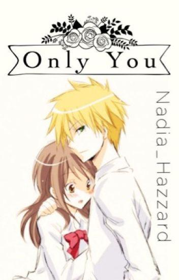 Only You (Kaichou Wa Maid-Sama) {Complete}