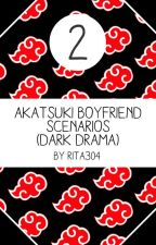 ◇◇Akatsuki Boyfriend Scenarios 2◇◇ (HIATUS) by Rita304