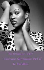The Billionaire's Girl (Interracial Adult Romance) [Part 2] by NicoleMckoy