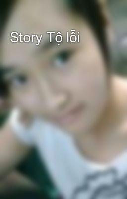 Đọc truyện Story Tộ lỗi