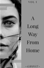 A Long Way From Home by 0GhostInTheWind0