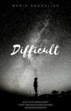 Difficult by AnggelinaCalista