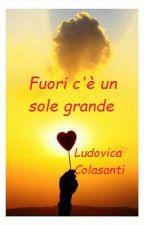 Fuori c'è un sole grande by Ludovica9292