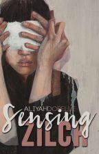 Sensing Zilch by aliyahdorelle