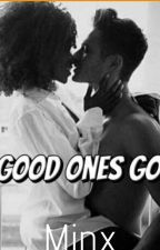Good Ones Go (BWWM) by -Mesian-