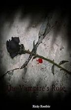 The Vampire's Rose (Dracula's Legacy) - Unfinished by LonelyEmerald