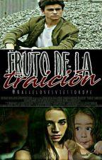 Fruto De La Traición 《aguslina》ADAPTADA by -itsNalle