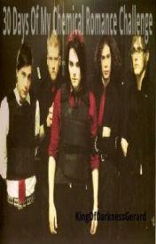 30 Days Of My Chemical Romance Challenge by KingOfDarknessGerard