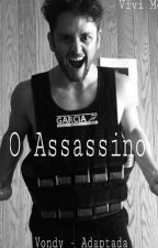 O Assassino - Vondy Adaptada by ViiviiMeeloo