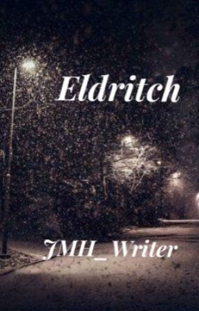 Eldritch by JMH_Writer