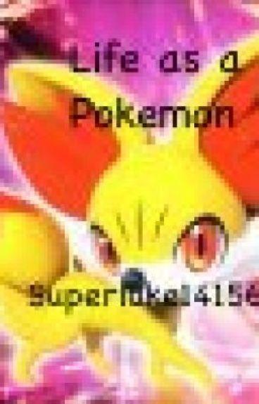 Life as a Pokemon