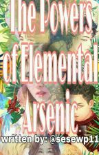 The Powers of Elemental Arsenic (ONGOING) by sesewp11