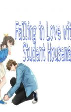 Falling in Love with My Student Housemate (ON-GOING) by user40613832