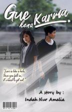 Gue Kena Karma (RIFY) by IndahChoAmalia