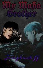 My Mafia Brother   (BTS FF) by BtsMimiTale