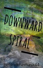 Downward Spiral by behindthemask44