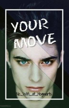 Your Move by No_Wifi_at_Hogwarts
