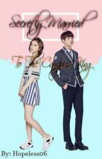 Secretly Married To The Campus King by Hopeless06