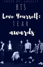 Love Yourself Tear Awards 2018 {CLOSED} by Flamefox01