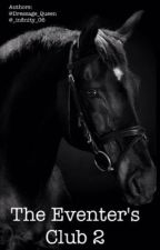 The Eventer's Club 2: Junior Year by Dressage_Queen