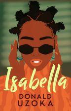 Isabella ✔ by Donaldprince