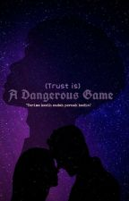 A Dangerous Game by nastarlebaran