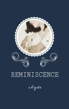 Reminisce by luv_clyde