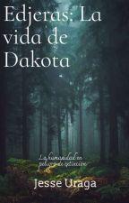 Edjeras: La vida de Dakota by Jesse-Uraga
