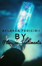 Aflarea fericiri  by Pitic_cu_sentimente