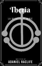 Theria Volumen 5: La batalla de Mirie by AdanielRaclife