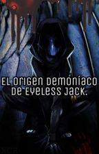 El origen demoníaco de Eyeless Jack. by NeisCR