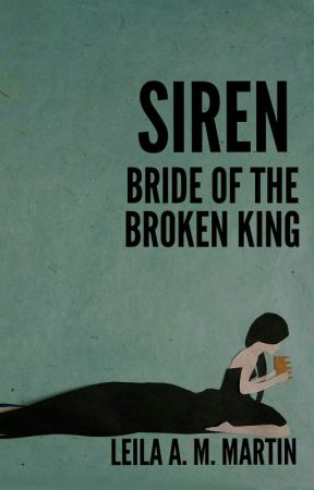 Siren: Bride of the Broken King (Preview) by leilaammartin