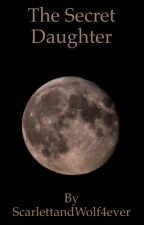 The Secret Daughter: A Lunar Chronciles Fanfiction by ScarlettandWolf4ever