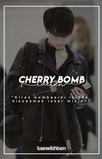 cherry bomb あ taeten by taewithten