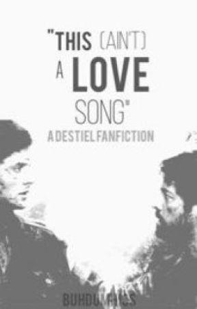 This Ain't A Love Song || Destiel || AU by luciferinthecage