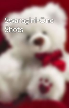 Swaragini-One Shots by SaraBala13