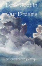 夢で会いましょう。 by xStrawberryKittyx