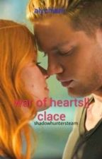 war of hearts    clace  by vivendoaneverland