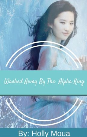 Washed Away By The  Alpha King by YollhMoua